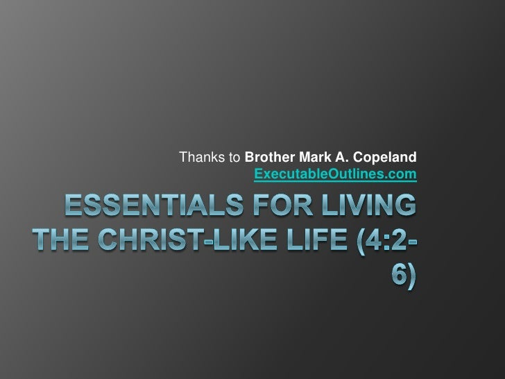 Thanks to Brother Mark A. Copeland           ExecutableOutlines.com