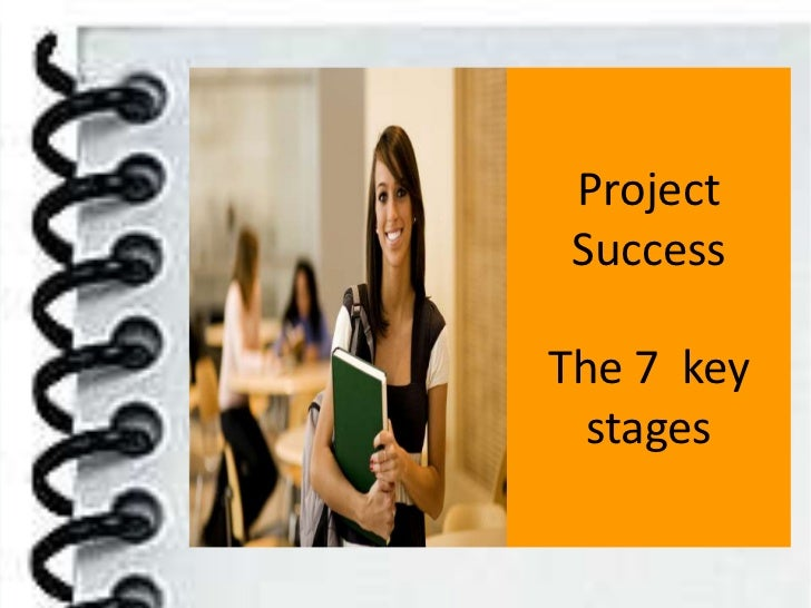 Project SuccessThe 7 key  stages