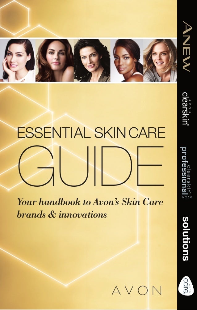 ESSENTIAL SKIN CARE  GUIDE  solutions  Your handbook to Avon's Skin Care brands & innovations