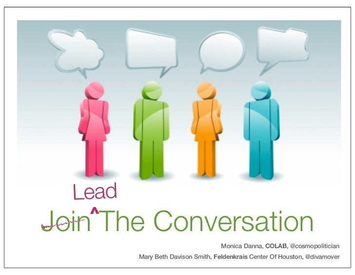 Lead   ^Join The Conversation                                    Monica Danna, COLAB, @cosmopolitician         Mary Beth D...
