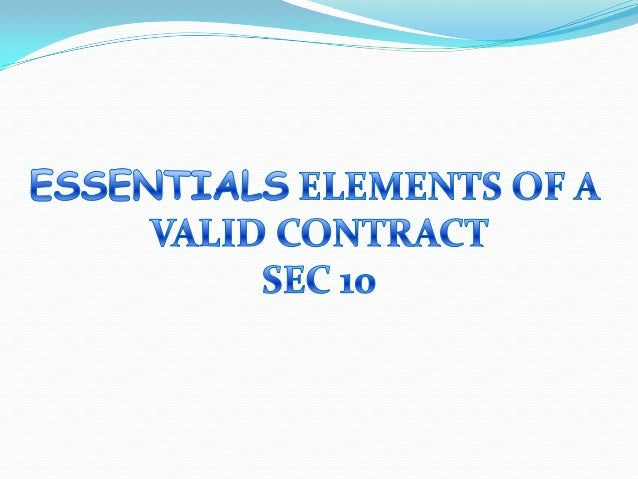 """essentials of a valid contract Definition and nature of the contract introduction: section 2(h) of the  contract act defines a contract as """"an agreement enforceable by law"""" where."""