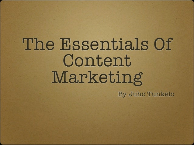 The Essentials Of Content Marketing By Juho Tunkelo