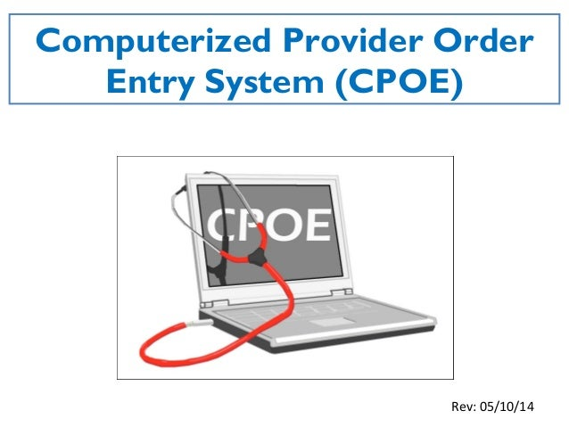 Computerized Physician Order Entry (CPOE) system