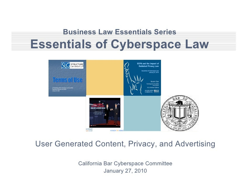 Business Law Essentials Series Essentials of Cyberspace Law     User Generated Content, Privacy, and Advertising          ...