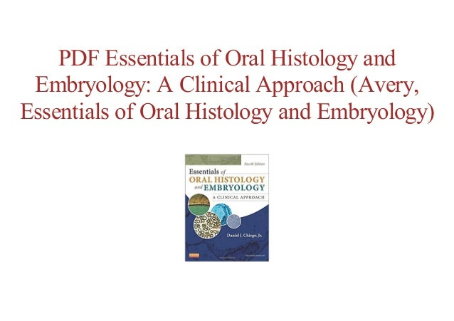 Online Free Essentials Of Oral Histology And Embryology A Clinical