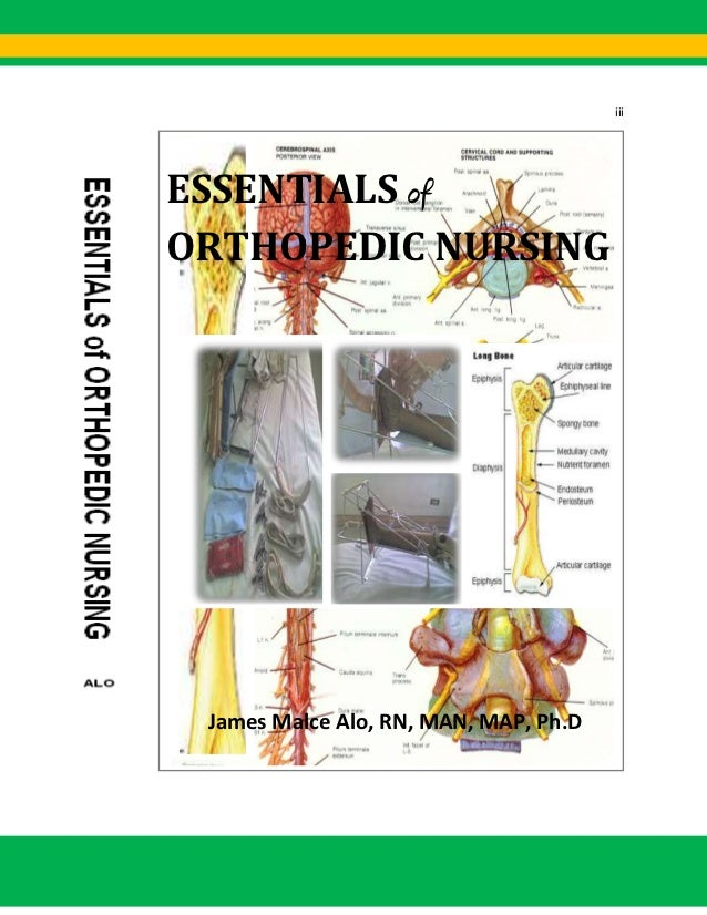 iiiESSENTIALS ofORTHOPEDIC NURSING James Malce Alo, RN, MAN, MAP, Ph.D