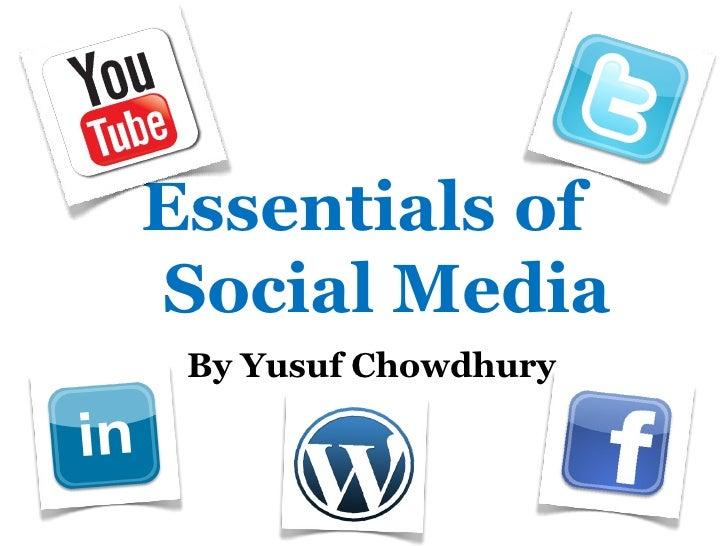 Essentials ofSocial Media By Yusuf Chowdhury