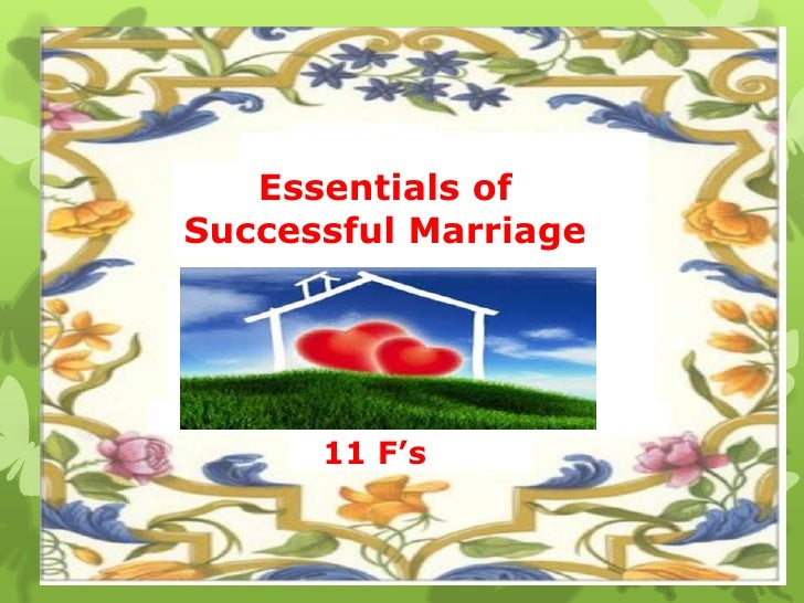 Essentials ofSuccessful Marriage      11 F's