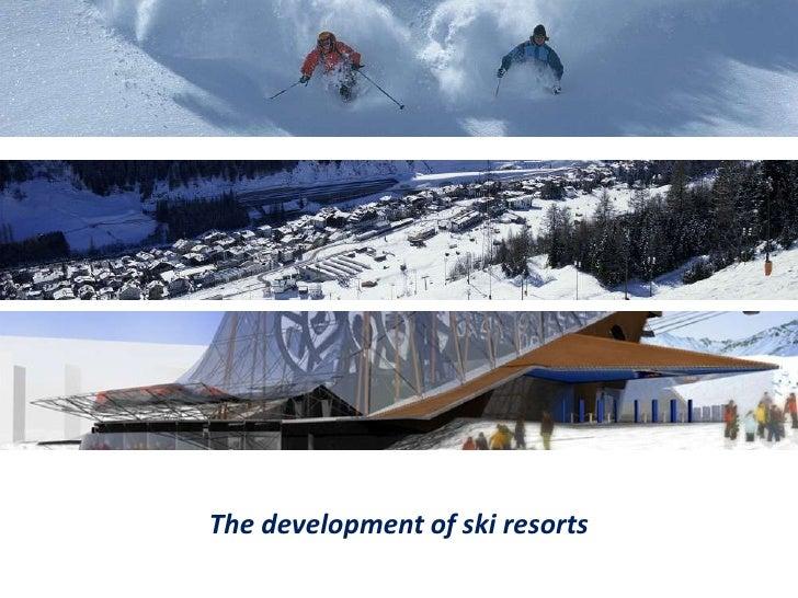 The development of ski resorts