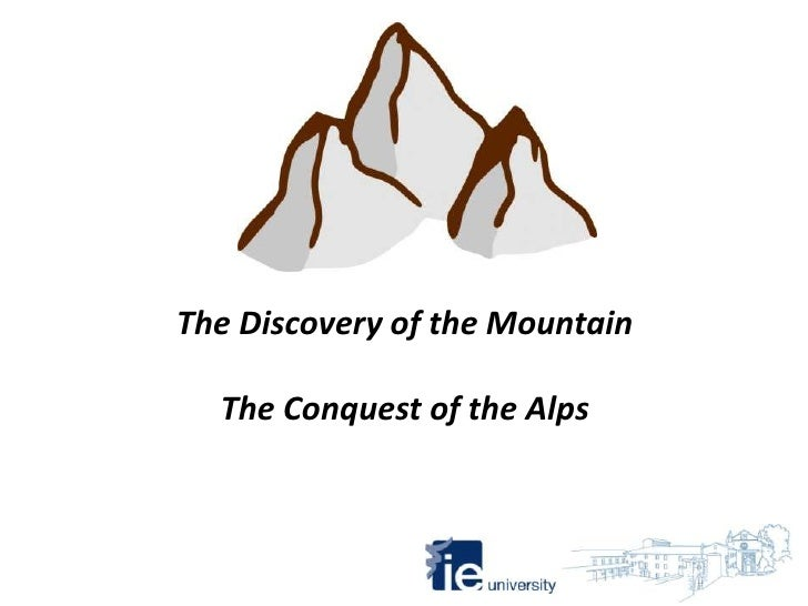 The Discovery of the Mountain  The Conquest of the Alps