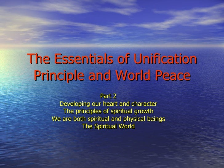 Part 2 Developing our heart and character The principles of spiritual growth We are both spiritual and physical beings The...