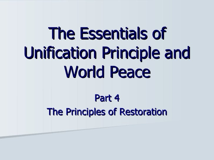 Part 4 The Principles of Restoration The Essentials of Unification Principle and World Peace