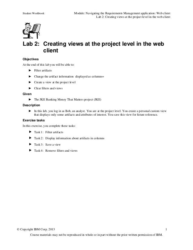 Student Workbook Module: Navigating the Requirements Management application: Web clientLab 2: Creating views at the projec...