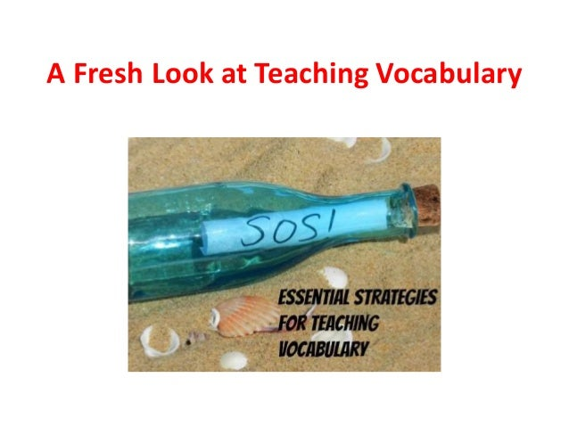 A Fresh Look at Teaching Vocabulary