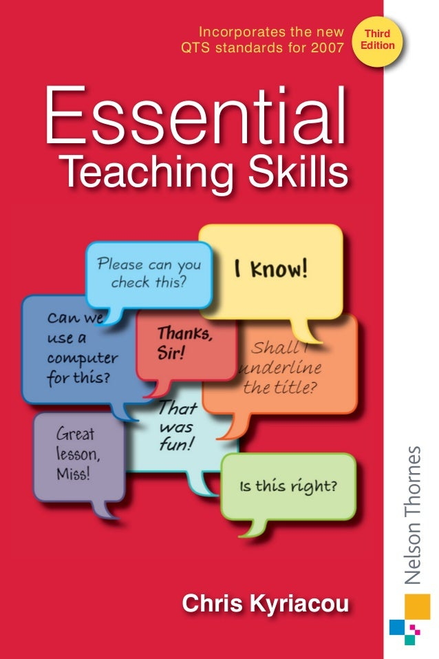 Incorporates the new QTS standards for 2007  Essential Teaching Skills  Chris Kyriacou  Third Edition