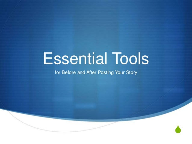 S Essential Tools for Before and After Posting Your Story