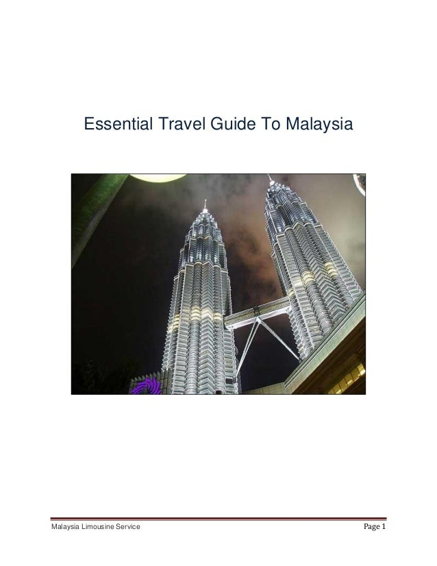 Essential Travel Guide To MalaysiaMalaysia Limousine Service                    Page 1