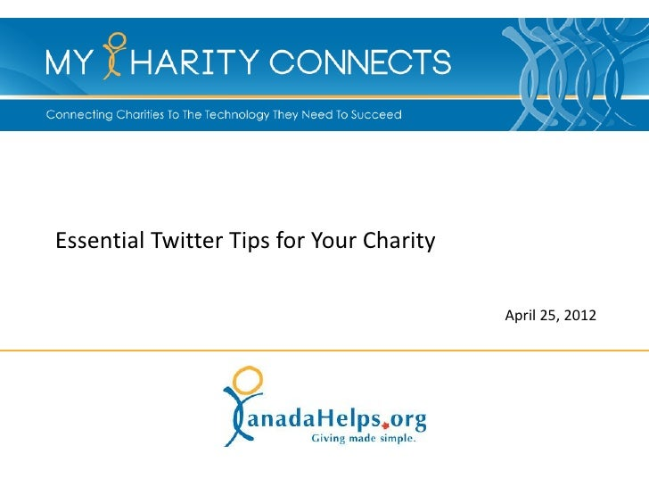 Essential Twitter Tips for Your Charity                                          April 25, 2012