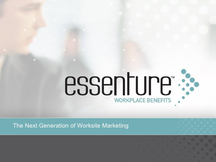 The Next Generation of Worksite Marketing
