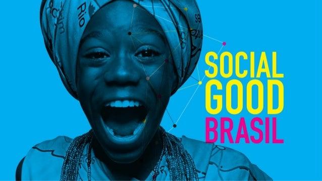 Esse é o Social Good Brasil