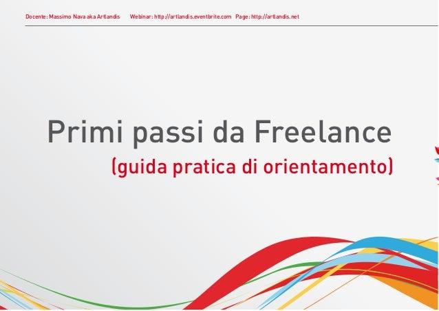 Docente: Massimo Nava aka Artlandis   Webinar: http://artlandis.eventbrite.com Page: http://artlandis.net       Primi pass...