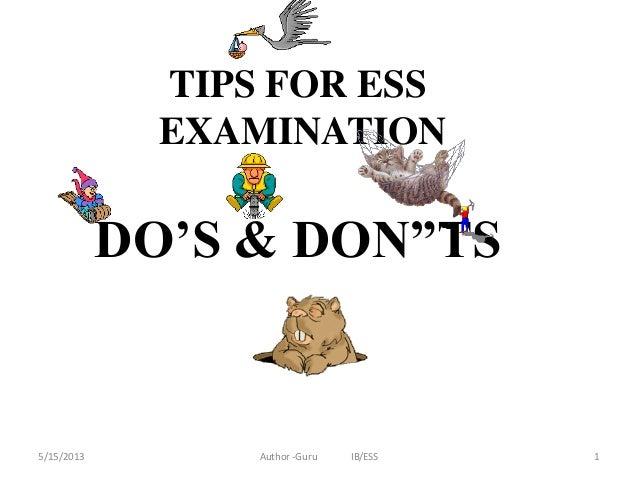 """TIPS FOR ESS EXAMINATION  DO'S & DON""""TS  5/15/2013  Author -Guru  IB/ESS  1"""