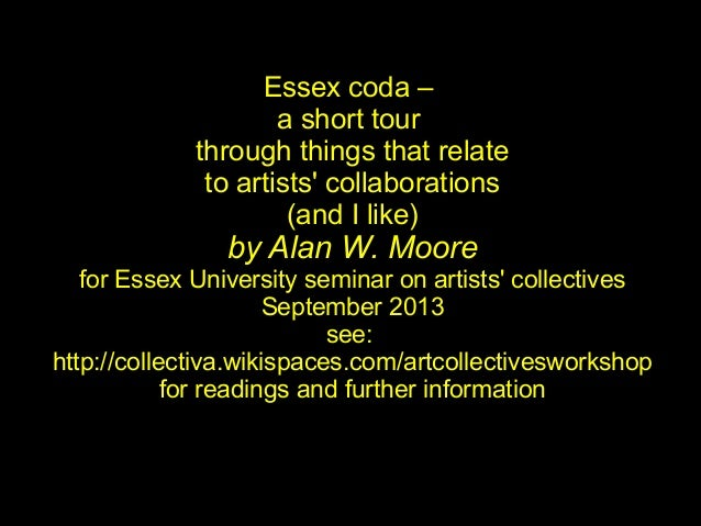 Essex coda – a short tour through things that relate to artists' collaborations (and I like) by Alan W. Moore for Essex Un...