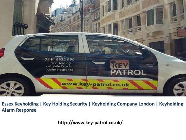 Essex Keyholding | Key Holding Security | Keyholding Company London | Keyholding Alarm Response http://www.key-patrol.co.u...
