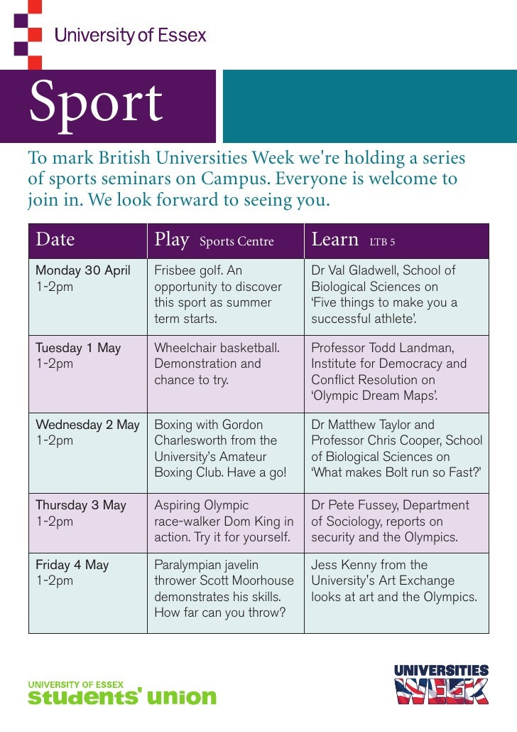 SportTo mark British Universities Week were holding a seriesof sports seminars on Campus. Everyone is welcome tojoin in. W...