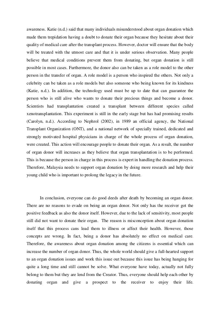 essay about transplants organs This was a persuasive essay about organ transplants the client required me to use previous resources to complete the assignment.