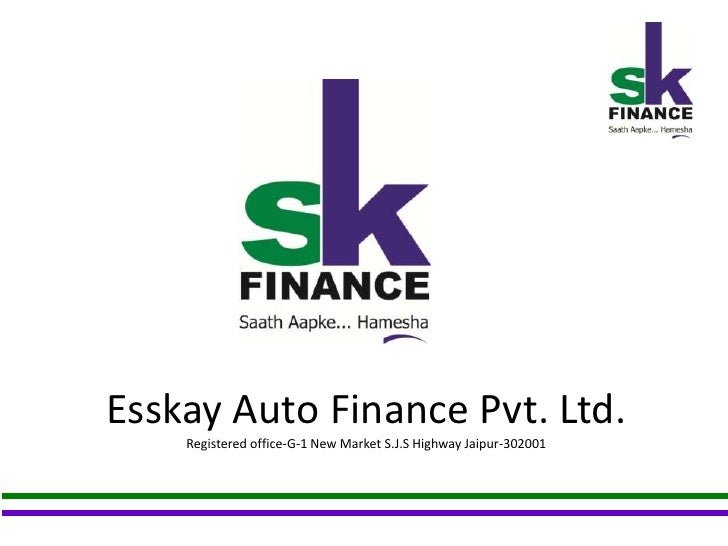 Esskay Auto Finance Pvt Ltd Ppt
