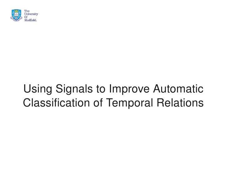 UsingSignalstoImproveAutomatic    ClassificationofTemporalRelations