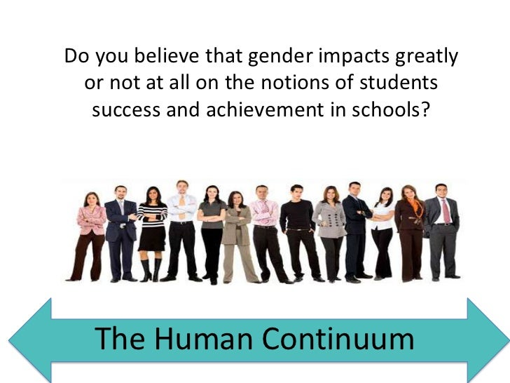 Do you believe that gender impacts greatly  or not at all on the notions of students   success and achievement in schools?...