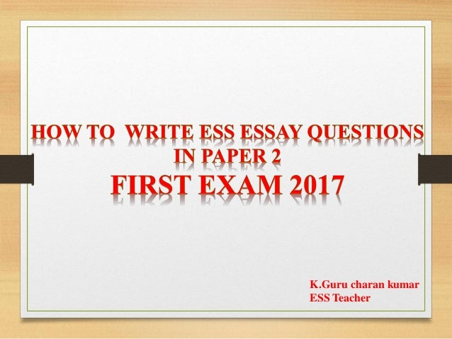 how to write ess essay questions in paper first exam  how to write ess essay questions in paper 2 first exam 2017 k guru charan kumar ess teacher