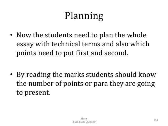 Planning • Now the students need to plan the whole essay with technical terms and also which points need to put first and ...
