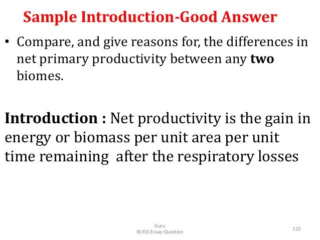 Sample Introduction-Good Answer • Compare, and give reasons for, the differences in net primary productivity between any t...