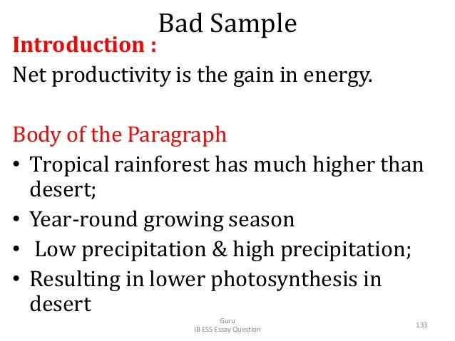 Bad Sample Introduction : Net productivity is the gain in energy. Body of the Paragraph • Tropical rainforest has much hig...
