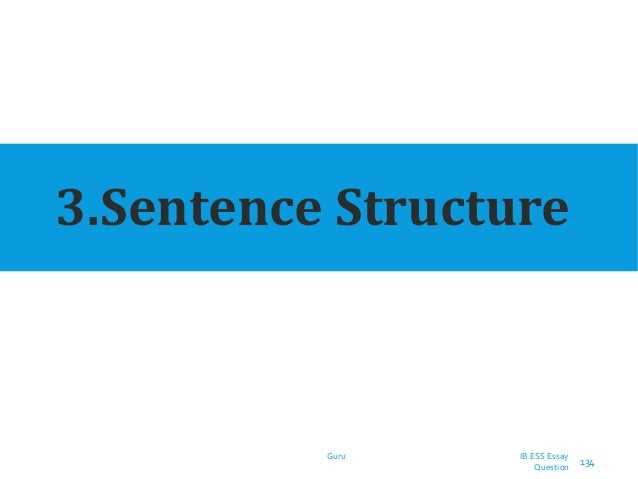 3.Sentence Structure Guru IB ESS Essay Question 134