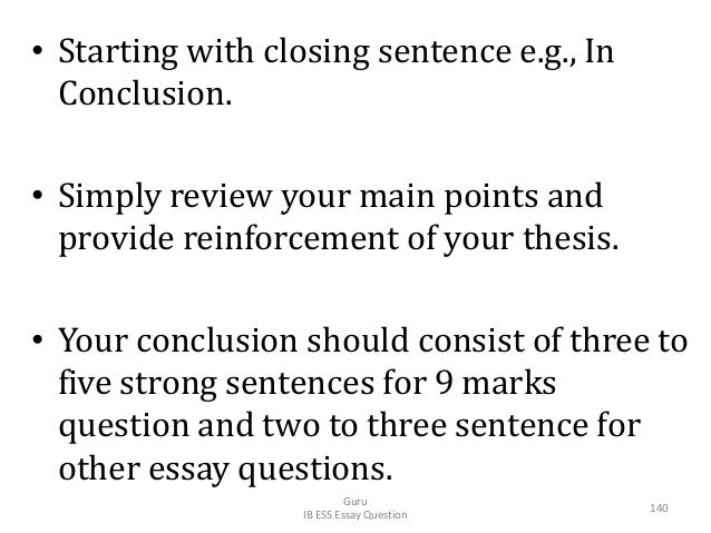 • Starting with closing sentence e.g., In Conclusion. • Simply review your main points and provide reinforcement of your t...