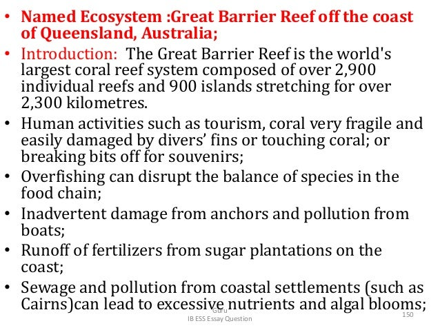• Named Ecosystem :Great Barrier Reef off the coast of Queensland, Australia; • Introduction: The Great Barrier Reef is th...