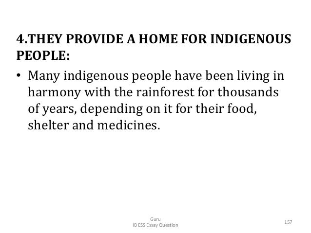 4.THEY PROVIDE A HOME FOR INDIGENOUS PEOPLE: • Many indigenous people have been living in harmony with the rainforest for ...