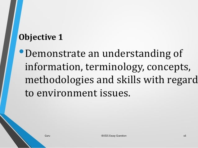 Objective 1 •Demonstrate an understanding of information, terminology, concepts, methodologies and skills with regard to e...