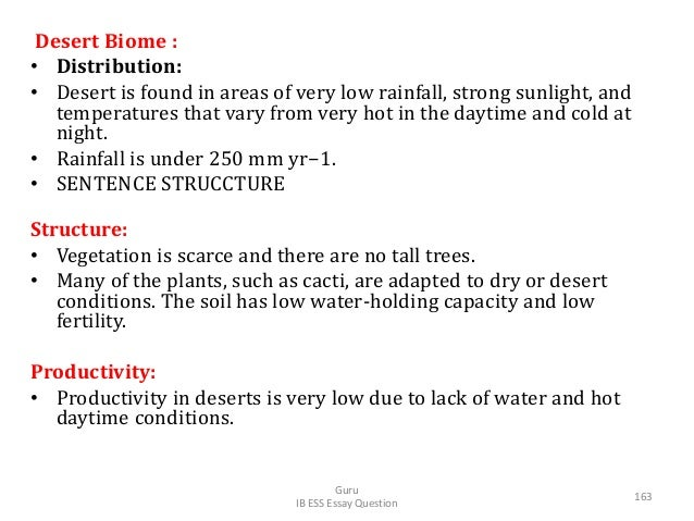 Desert Biome : • Distribution: • Desert is found in areas of very low rainfall, strong sunlight, and temperatures that var...