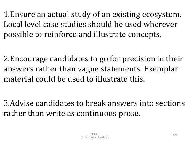 1.Ensure an actual study of an existing ecosystem. Local level case studies should be used wherever possible to reinforce ...
