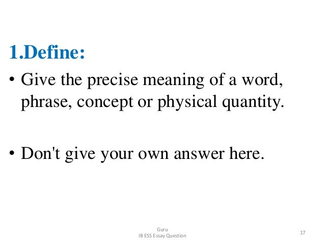 1.Define: • Give the precise meaning of a word, phrase, concept or physical quantity. • Don't give your own answer here. G...