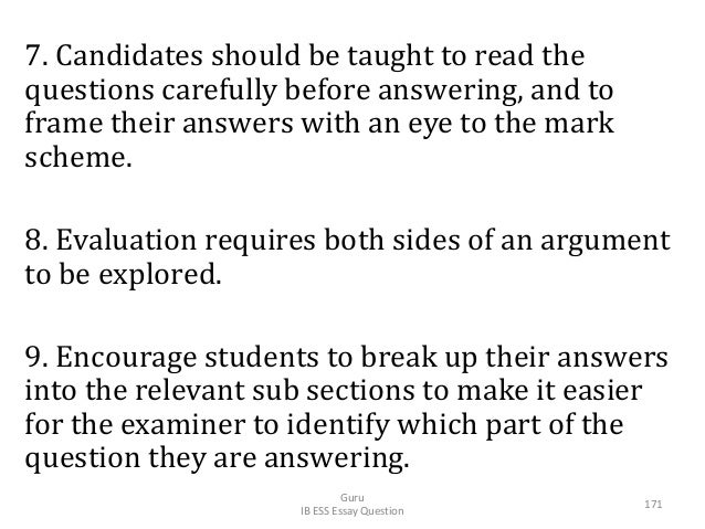 7. Candidates should be taught to read the questions carefully before answering, and to frame their answers with an eye to...