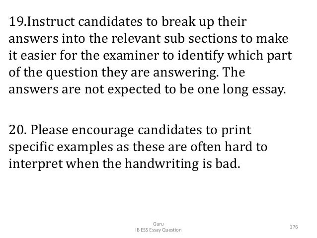19.Instruct candidates to break up their answers into the relevant sub sections to make it easier for the examiner to iden...