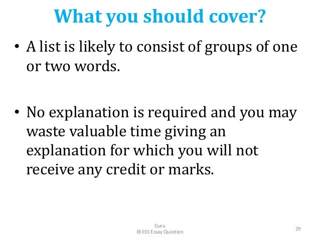 What you should cover? • A list is likely to consist of groups of one or two words. • No explanation is required and you m...