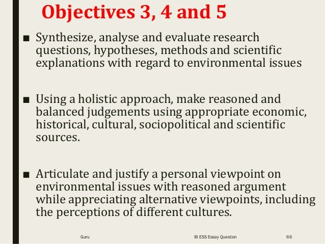 Objectives 3, 4 and 5 ■ Synthesize, analyse and evaluate research questions, hypotheses, methods and scientific explanatio...