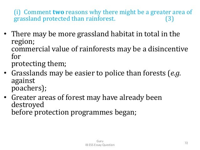 (i) Comment two reasons why there might be a greater area of grassland protected than rainforest. (3) • There may be more ...